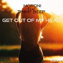 Moroni feat Timmy Beep - Get Out of My Head Original Mix