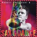 Robert Chojnacki Andrzej Piasek Piaseczny - Sax Sex Freestyle