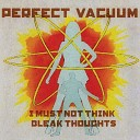 Perfect Vacuum - 55 Years Ago