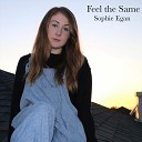 Sophie Egan - Feel the Same
