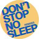 Radio Slave - Don t Stop No Sleep Tale Of Us Remix