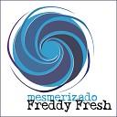 Freddy Fresh - Mesmerizado Original Mix