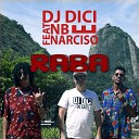 Do Caos Dj Dici feat Narciso NB - Raba