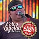 Colby Latiolais Ambush - Make It Easy On Me