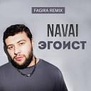 Navai - Эгоист Fagira Remix