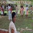 Collective Praise - God Will Answer Prayer