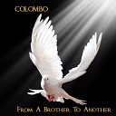Colombo - From a Brother to Another