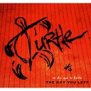 Turtle - The Day You Left