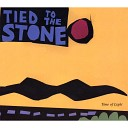Tied To The Stone - She Prays For Me