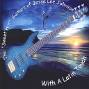 The Sweet Hot Guitars of Jesse Lee Johnson - Love Letters Straight From Your Heart