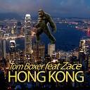 Tom Boxer feat Zace - Hong Kong Original Mix