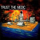 Trust the Medic - High School