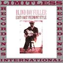 Blind Boy Fuller - I M a Rattlesnakin Daddy Original Mix