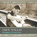 Troy Willis - A Girl I Want