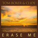 Tom Boxer Clide - Erase Me Original Mix