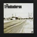 The Troubaderos - Love Sick