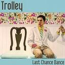 Trolley - Alone