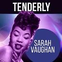 Sarah Vaughan And Her Quartet - You Go To My Head