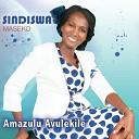 Sindiswa Maseko - Amazulu Avulekile
