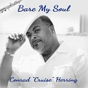 Conrad Cruise Herring - You Are the One