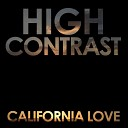 High Contrast - California Love High Contrast Remix
