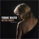 Yvonne Walter - You ve Changed