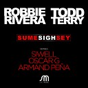 Robbie Rivera Todd Terry - Sume Sigh Sey Oscar G 305 Extended Mix