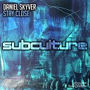 Daniel Skyver - Stay Close Extended Mix