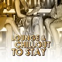 Lounge and Chillout to Stay
