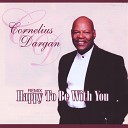Cornelius Dargan - You Got Me Laughing