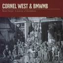 Cornel West BMWMB - Mr President feat KRS1 M1