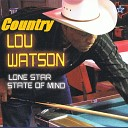 Country Lou Watson - I ll Be Over You