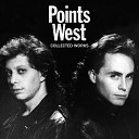 Points West - Never Be the Same