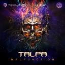 Talpa - Malfunction Original Mix