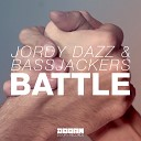 Jordy Dazz Bassjackers - Battle Original Mix
