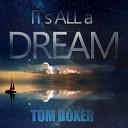 Tom Boxer - It s All A Dream Original Mix