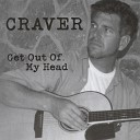 Craver - Get Out of My Head