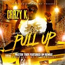 Crazy K feat Pastor Troy - Pull Up Remix feat Pastor Troy