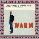 Johnny Mathis - I m Glad There Is You