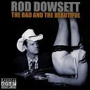 Rod Dowsett - Cheat and Lie
