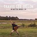 Travis Lee Dillon - More Than Life