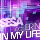 SESA feat Erin - In My Life