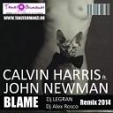Calvin Harris amp John Newman - Blame Dj Legran amp Dj Alex Rosco Remix