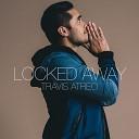 Travis Atreo - Locked Away