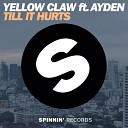 Yellow Claw - Till It Hurts Ft Ayden