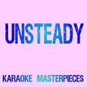 Karaoke Masterpieces - Unsteady Originally Performed by X Ambassadors Karaoke Version