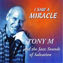 Tony M and the Jazz Sounds of Salvation - Walk in the Spirit