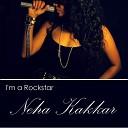 Neha Kakkar feat Tony Kakkar - I m A Rockstar feat Tony Kakkar