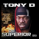 Tony D feat Da kurk Vi Luv - Bitch Get Chere Feat Da kurk Vi Luv