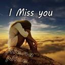 Alёna Nice - I Miss You (Original Mix)